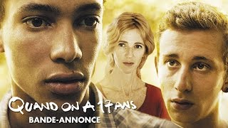 QUAND ON A 17 ANS - Bande Annonce VF