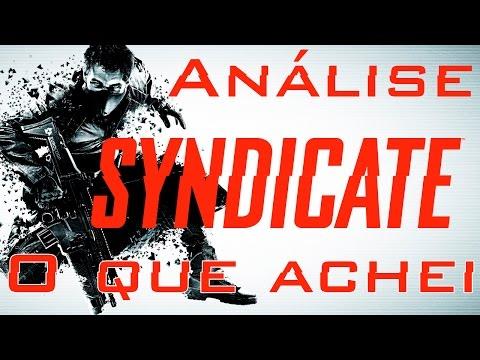 O que achei - Syndicate (Análise)