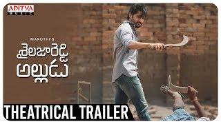 Shailaja Reddy Alludu Theatrical Trailer || Shailaja Reddy Alludu || Naga Chaitanya, Anu Emmanuel