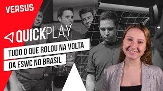 A VOLTA DA ESWC NO BRASIL - Quick Play | Versus
