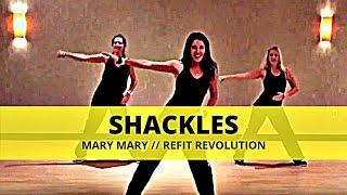 """Shackles"" || Mary Mary || Dance Fitness || REFIT® Revolution"