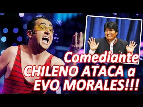 Comediante CHILENO ataca a EVO MORALES!!!