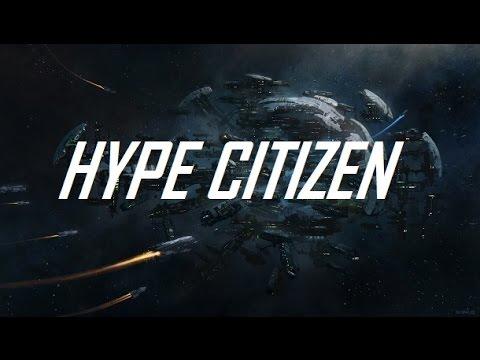 HYPE CITIZEN, Unofficial 2014 Star Citizen Trailer
