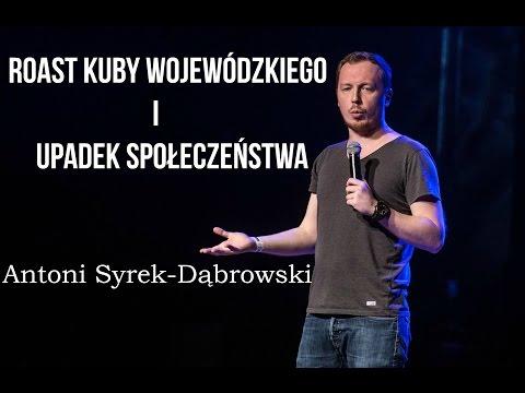 Antoni Syrek-Dąbrowski - Roast Kuby Wojewódzkiego I Upadek Społeczeństwa.