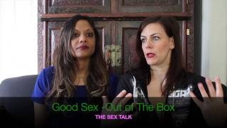The Sex Talk -  Sex Out Of The Box with Moushumi Ghose and Jenoa Harlow