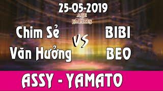 🔴[AOE Phát Trực Tiếp] 25-05-2019 Assy - Yama Chim Sẻ + Văn Hưởng vs BIBI + Beo
