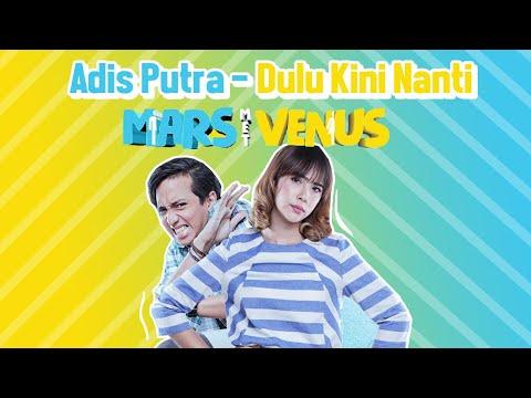 download lagu Adis Putra - Dulu Kini Nanti  From Mars Met Venus Lagu Part Cowok gratis