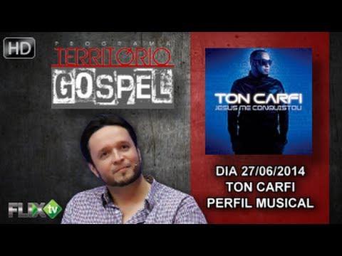 O Programa território Gospel recebe o cantor TON CARFI 27/06/2014  FlixTV