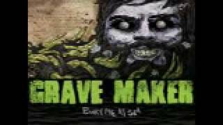 Grave Maker - Time heals nothing