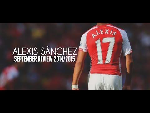 Alexis Sánchez - Arsenal FC - September Review 2014/2015 [HD - 720P]