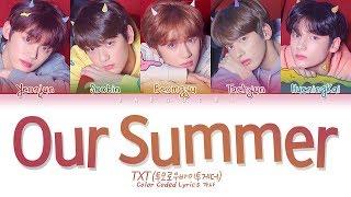 TXT (투모로우바이투게더) - Our Summer (Color Coded Lyrics Eng/Rom/Han/가사)