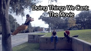 Doing Things We Cant: The Movie - Rilla Hops - Parkour | Freerunning