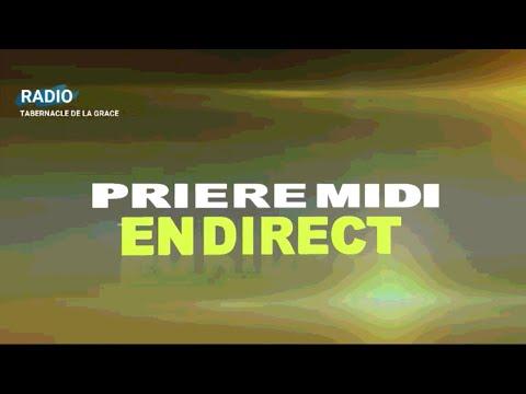 PRIERE MIDI/ RADIO TABERNACLE DE LA GRACE / SAMEDI 01 AOUT 2020 / EN DIRECT