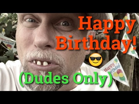 Happy Birthday Song (Dude's Only) - Bubba GOODer Style!