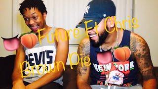 Future - PIE ft. Chris Brown | REACTION