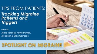 Tips from Patients: Tracking Migraine Patterns and Triggers  Spotlight on Migraine S2:Ep12
