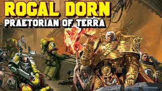 The Primarchs: Rogal Dorn Lore - The Praetorian of Terra (Imperial Fists) | Warhammer 40,000