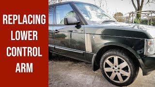 Range Rover L322 - Replacing lower control arm