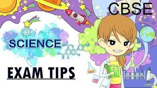 Expert's Science exam tips for CBSE on the basis of study, revision and when you are in exam hall