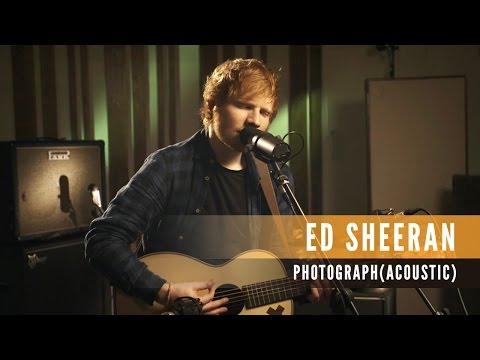 Ed Sheeran - Photograph  [Acoustic]