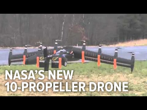 New awesome NASA's 10-propeller drone transitions from helicopter to plane