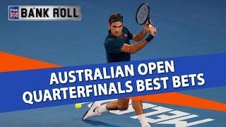 Australian Open 2019 Quarterfinals Best Bets   Tennis Betting Tips & Predictions   Team Bankroll
