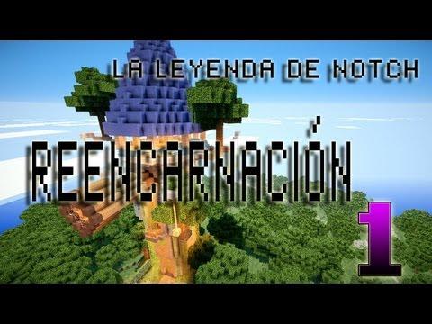Minecraft: La Leyenda De Notch: Reencarnacion!!
