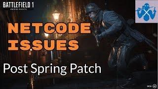 MASSIVE NETCODE ISSUES - Post BF1 Spring Update