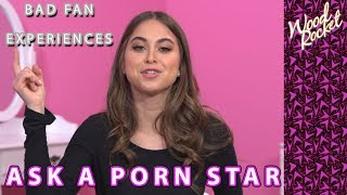 Ask A Porn Star: Bad Fan Experiences