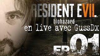 Resident EVIL 7 #01 en live par GussDx