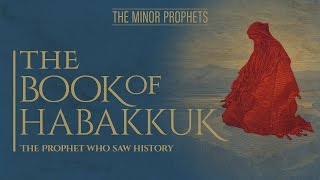 Video: Prophet Habakkuk: The Prophet Who Saw History - BeyondTV