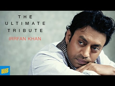 The Ultimate Tribute - Irrfan Khan