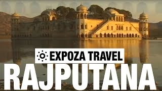 Rajputana Travel Video Guide