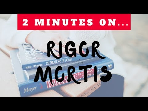 Two Minutes On Rigor Mortis