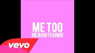 Me too - Meghan Trainor (Lyric Video)