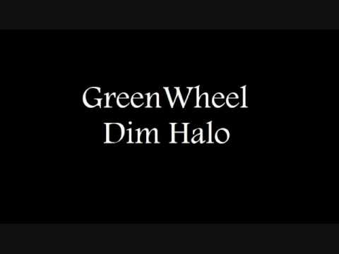 Greenwheel Dim Halo lyrics