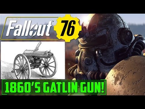 New Confirmed Weapons Fallout 76! 1860's Gatling Gun!
