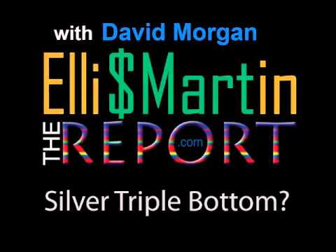 Ellis Martin Report with David Morgan-Silver Triple Bottom?