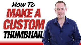 How To Make A Custom Thumbnail