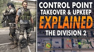 The Division 2: Control Point Takeover & Upkeep EXPLAINED - Why Donate Supplies to These?