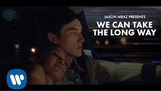 """We Can Take The Long Way"" Jason Mraz Official Short Film"
