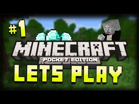 Lets Play Minecraft Pocket Edition Part 1 The Beginning Minecraft PE