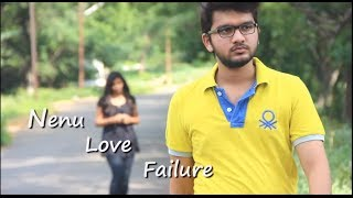 Love Failure - NENU LOVE FAILURE A TELUGU SHORT FILM
