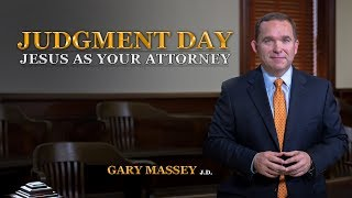 Judgment Day: Jesus as Your Attorney