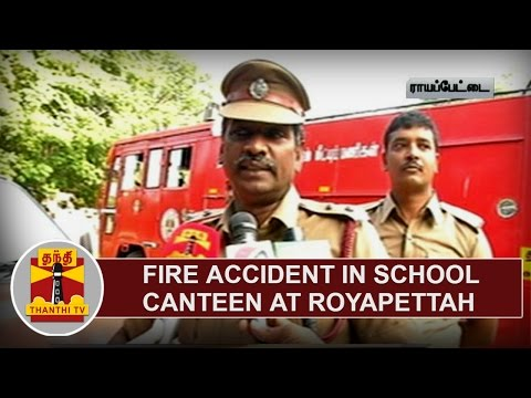 Fire Accident in School Canteen at Royapettah | Thanthi TV