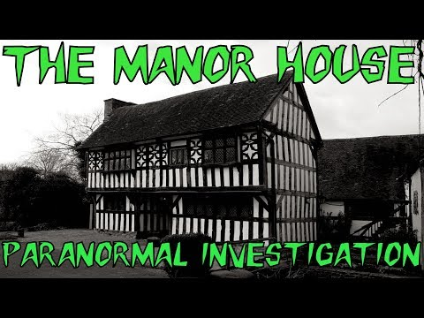 HBI - MANOR HOUSE PARANORMAL INVESTIGATION