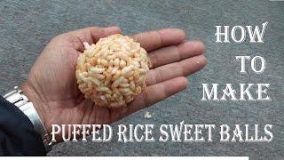 How To Make Buffed Rice Sweet balls (Murir Moa)