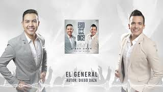 EL GENERAL - DIEGO DAZA & CARLOS RUEDA.