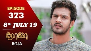 ROJA Serial | Episode 373 | 8th July 2019 | Priyanka | SibbuSuryan | SunTV Serial | Saregama TVShows