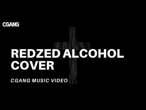 REDZED ALCOHOL COVER (Video ft CGANG MUSIC)